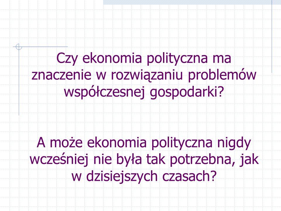 Czy ekonomia polityczna ma znaczenie w rozwiązaniu problemów współczesnej gospodarki.