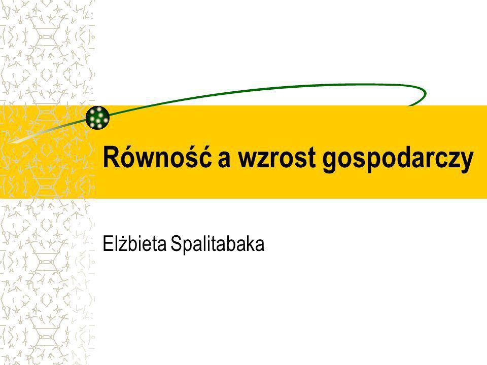 Równość a wzrost gospodarczy Elżbieta Spalitabaka