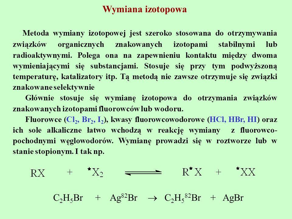 Wymiana izotopowa Metoda wymiany izotopowej jest szeroko stosowana do otrzymywania związków organicznych znakowanych izotopami stabilnymi lub radioakt