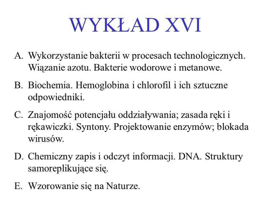 WYKŁAD XVI A.Wykorzystanie bakterii w procesach technologicznych.