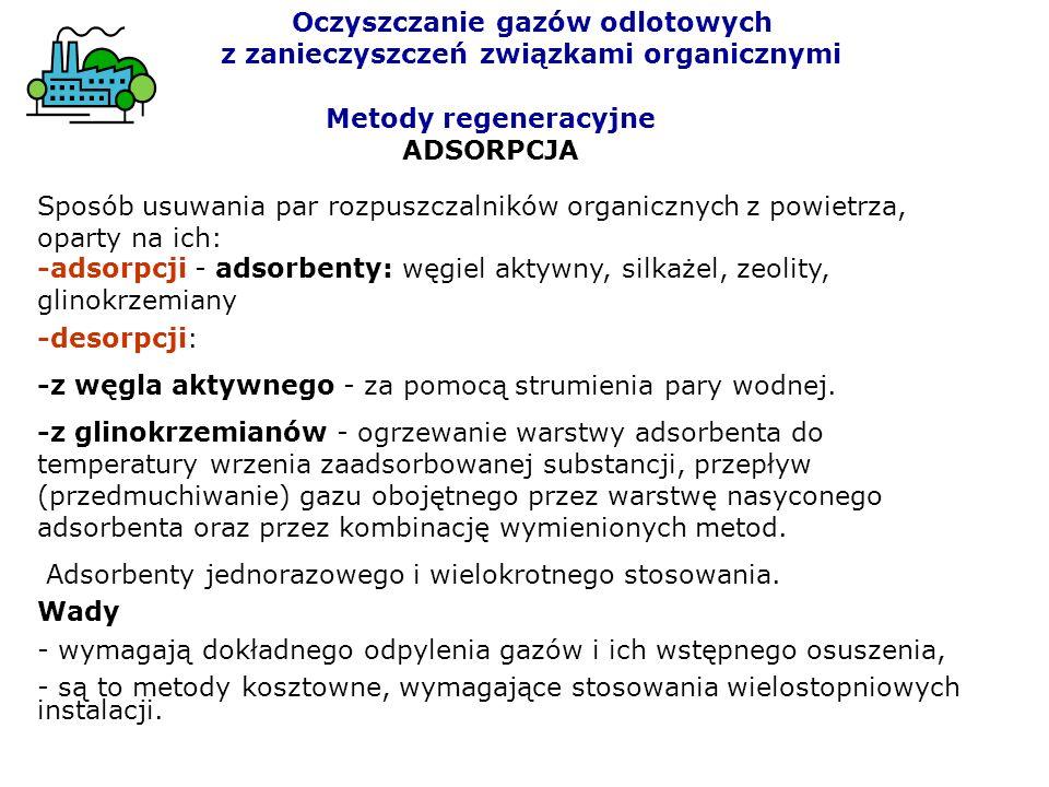 Sposób usuwania par rozpuszczalników organicznych z powietrza, oparty na ich: -adsorpcji - adsorbenty: węgiel aktywny, silkażel, zeolity, glinokrzemia