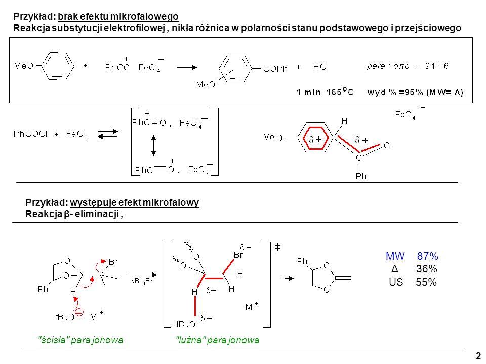 Temperatura a efekty mikrofalowe 100 o C MW 78%; Δ 36% 150 o C MW 94%; Δ 91% Przykłady-temperatura Wpływ mezomerii 26 Zimna chemia mikrofalowa – badanie przebiegu reakcji nitrowania kwasu 4-hydroksycynamonowego 2-nitro-4-[(E)-2-nitro-1-etenylofenol