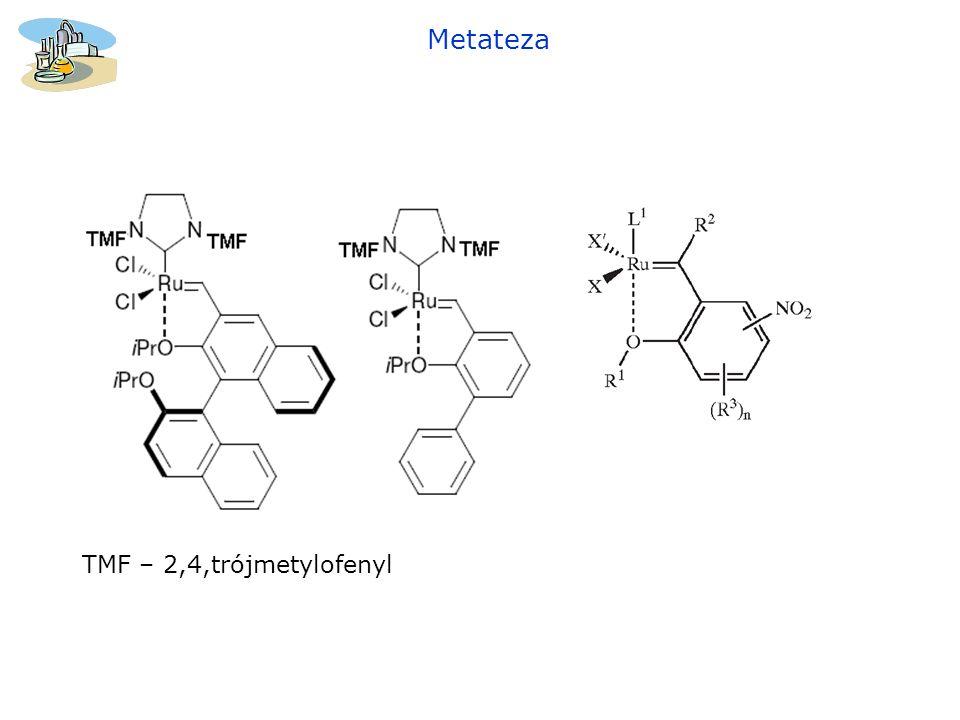 TMF – 2,4,trójmetylofenyl Metateza