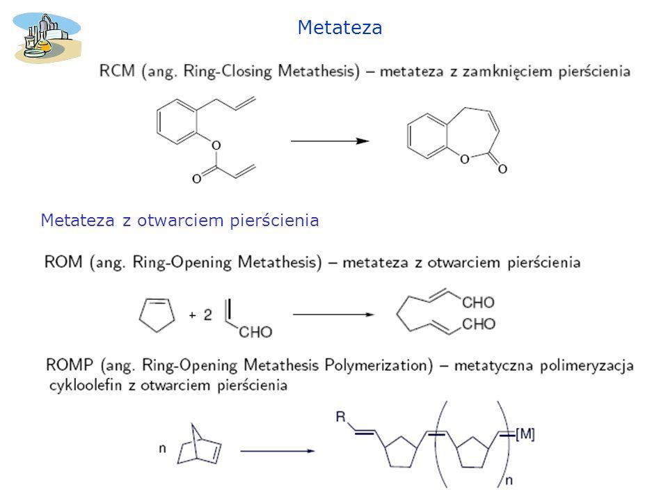 Metateza Metateza z otwarciem pierścienia