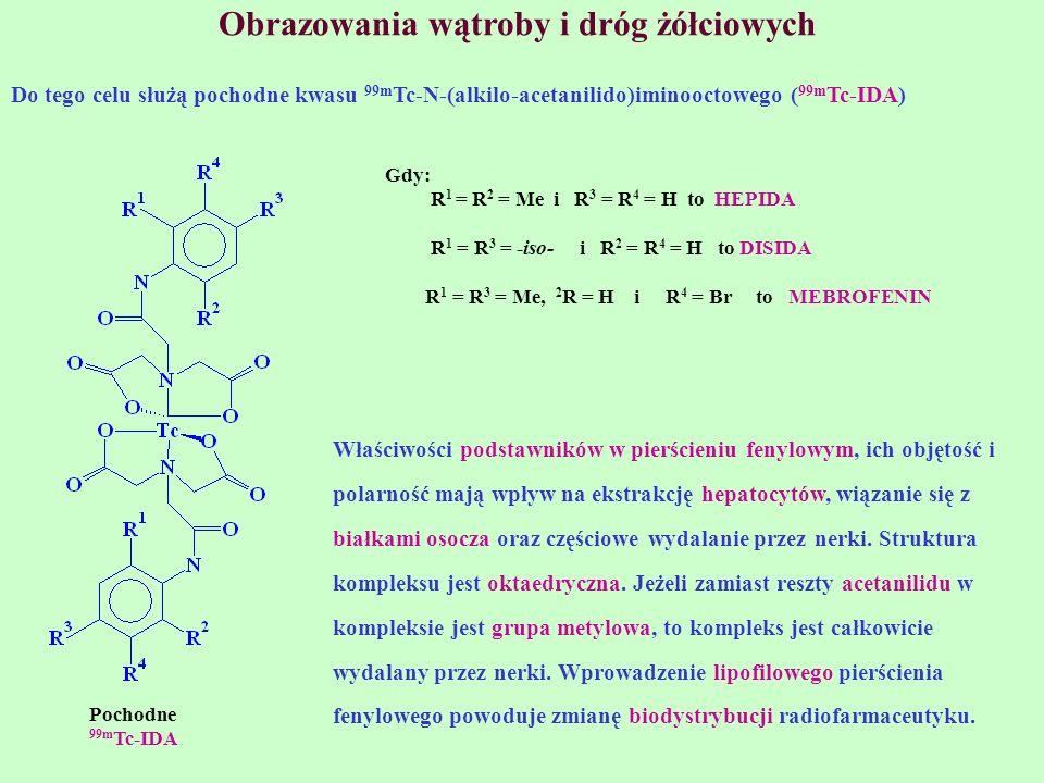 Obrazowania wątroby i dróg żółciowych Do tego celu służą pochodne kwasu 99m Tc-N-(alkilo-acetanilido)iminooctowego ( 99m Tc-IDA) Gdy: R 1 = R 2 = Me i