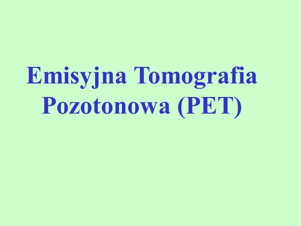 Emisyjna Tomografia Pozotonowa (PET)