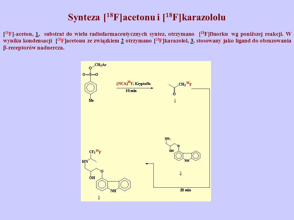 Synteza [ 18 F]acetonu i [ 18 F]karazololu [ 18 F]-aceton, 1, substrat do wielu radiofarmaceutycznych syntez, otrzymano [ 18 F]fluorku wg poniższej re
