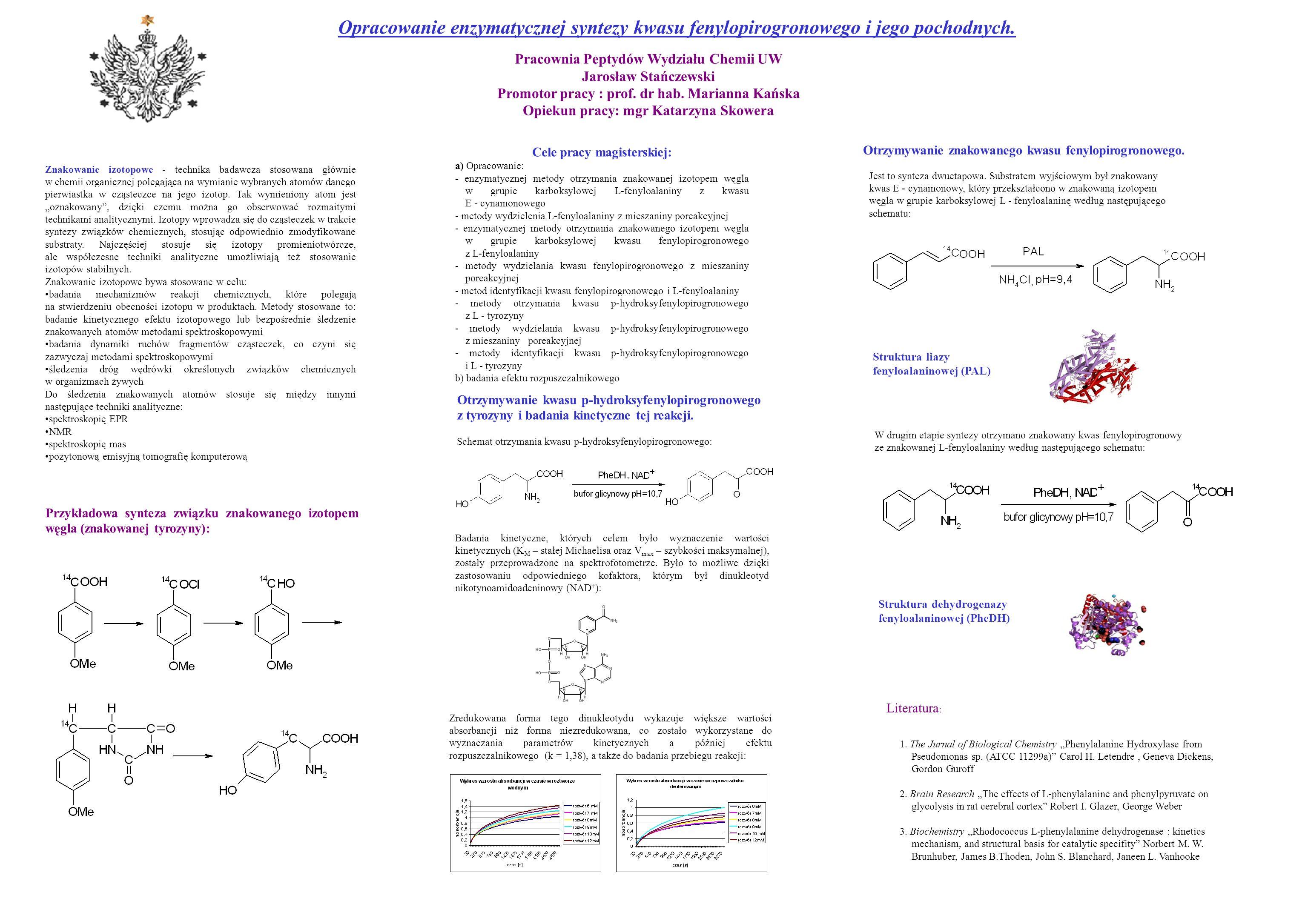 Opracowanie enzymatycznej syntezy kwasu fenylopirogronowego i jego pochodnych. Pracownia Peptydów Wydziału Chemii UW Jarosław Stańczewski Promotor pra