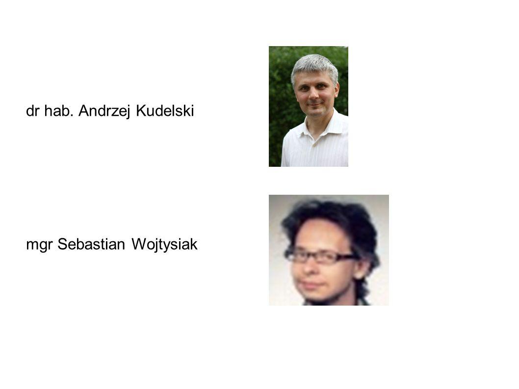 dr hab. Andrzej Kudelski mgr Sebastian Wojtysiak