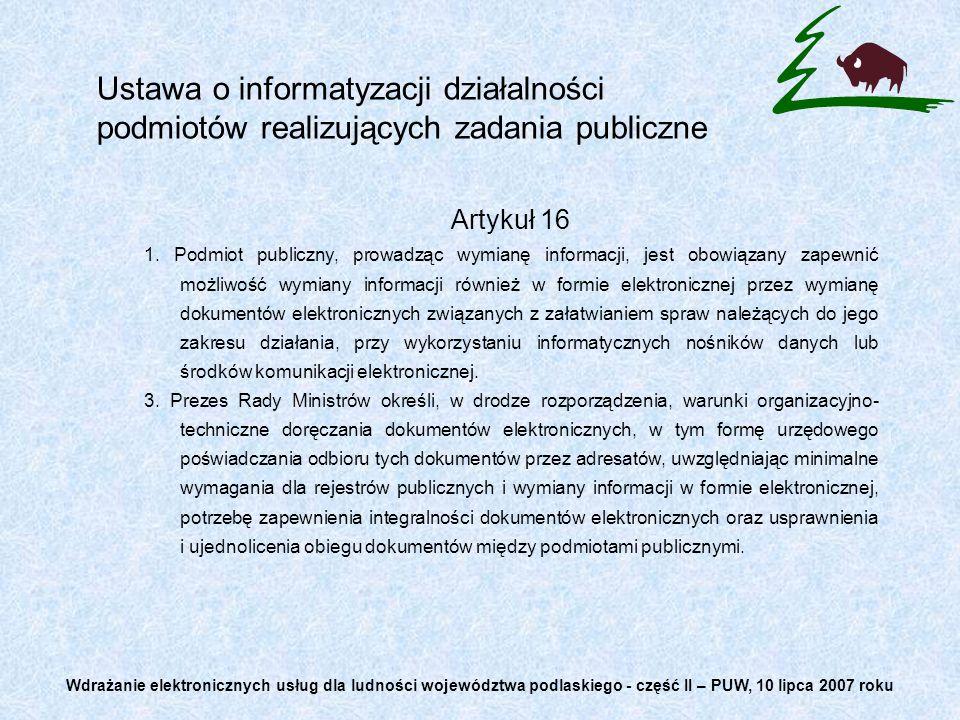 Ustawa o informatyzacji działalności podmiotów realizujących zadania publiczne Artykuł 16 1. Podmiot publiczny, prowadząc wymianę informacji, jest obo