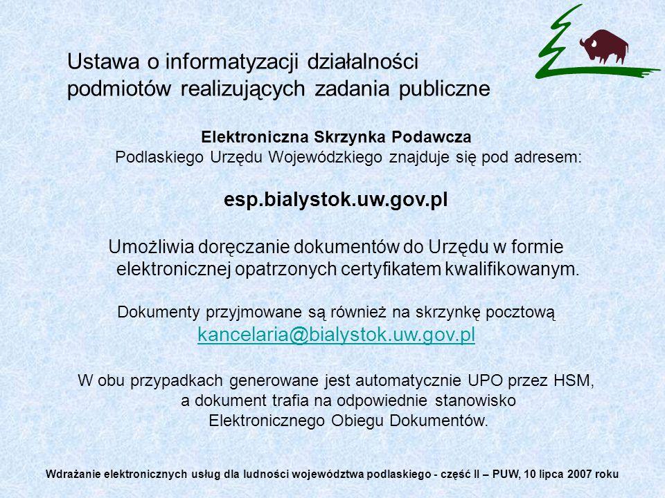 Ustawa o informatyzacji działalności podmiotów realizujących zadania publiczne Elektroniczna Skrzynka Podawcza Podlaskiego Urzędu Wojewódzkiego znajdu