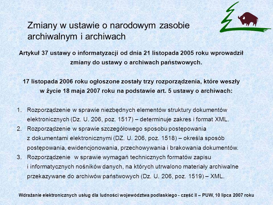 Zmiany w ustawie o narodowym zasobie archiwalnym i archiwach Artykuł 37 ustawy o informatyzacji od dnia 21 listopada 2005 roku wprowadził zmiany do us