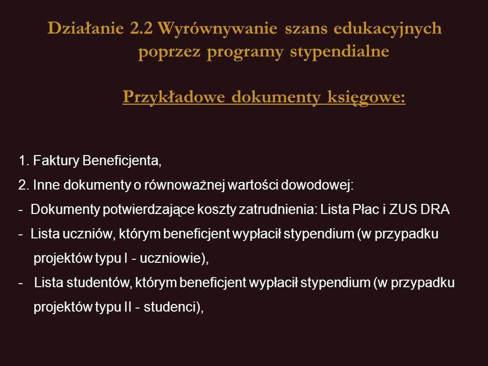 Działanie 2.2 Wyrównywanie szans edukacyjnych poprzez programy stypendialne dokumentowanie innych wydatków Beneficjenta: 2.