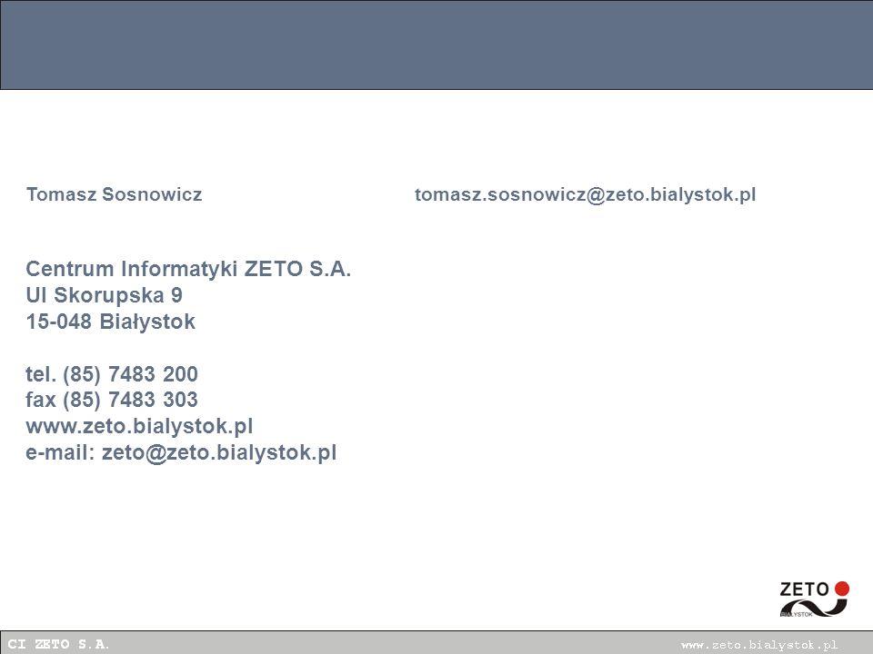 Centrum Informatyki ZETO S.A. Ul Skorupska 9 15-048 Białystok tel.
