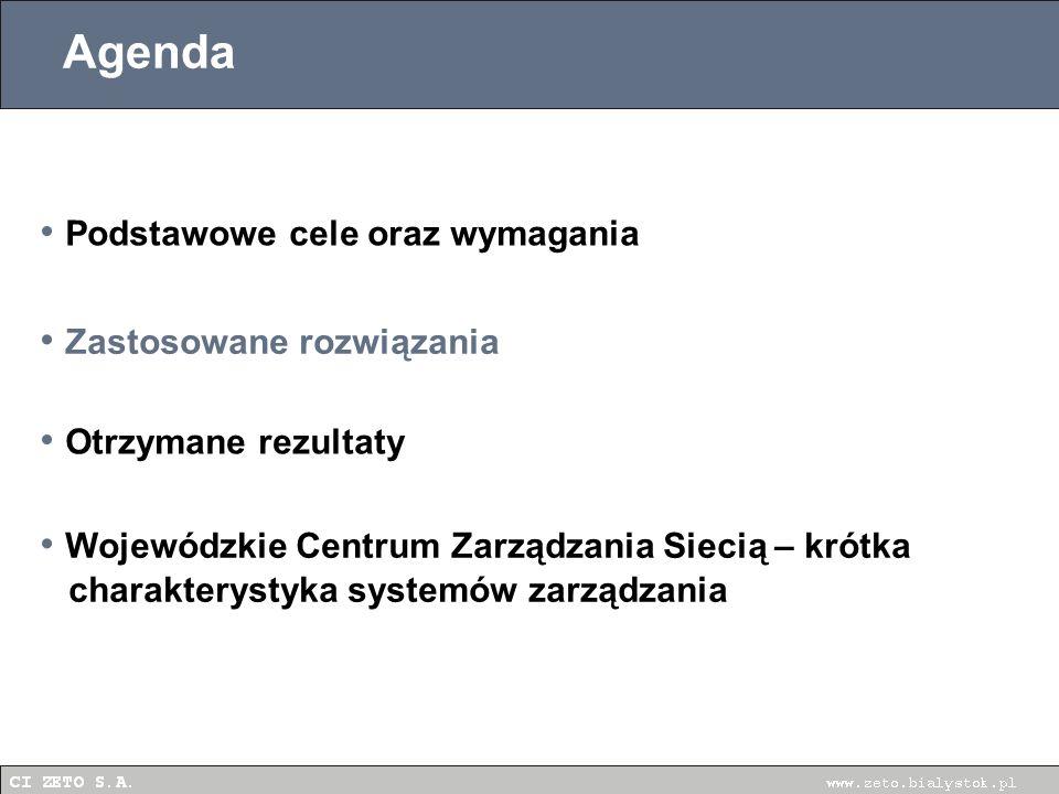 Agenda Podstawowe cele oraz wymagania Zastosowane rozwiązania Otrzymane rezultaty Wojewódzkie Centrum Zarządzania Siecią – krótka charakterystyka systemów zarządzania