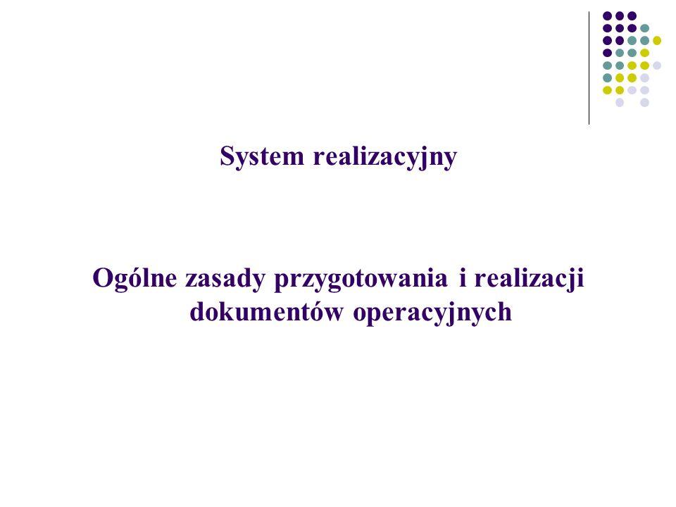 System realizacyjny Ogólne zasady przygotowania i realizacji dokumentów operacyjnych
