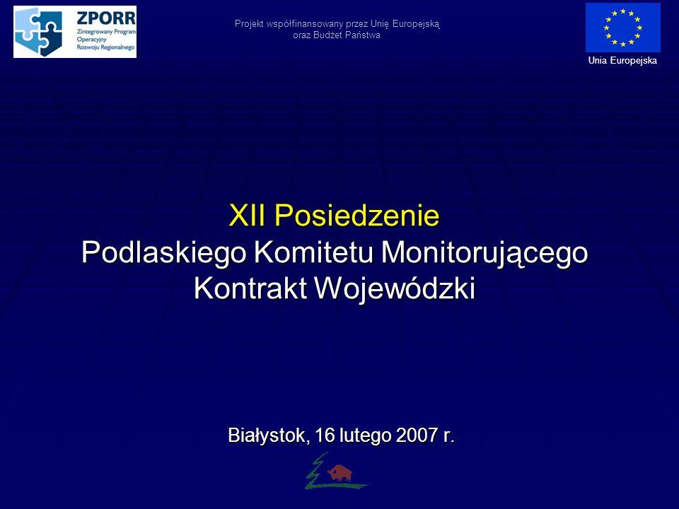 XII Posiedzenie Podlaskiego Komitetu Monitorującego Kontrakt Wojewódzki Białystok, 16 lutego 2007 r.
