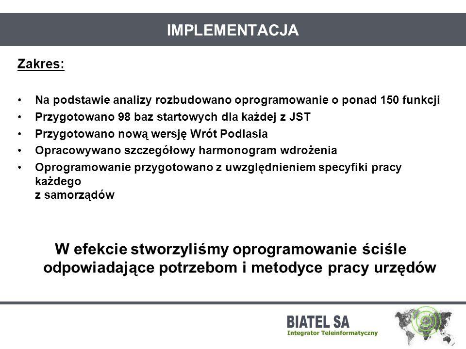 WDROŻENIA Czas trwania: od września do grudnia 2006 w 94 Jednostkach Samorządu Terytorialnego od września do lutego 2007 w Urzędach Miejskich w Suwałkach i Łomży od września do maja 2007 Urząd Miejski w Białymstoku Zakres: Instalacja serwerów urzędowych wraz z przygotowanymi wcześniej bazami danych Instalacja stanowisk łącznie ponad 2000 Zweryfikowanie konfiguracji w każdym z urzędów Rozwinięcie wyników analizy o wnioski z praktyki stosowania systemu Efektem był gotowy do użytkowania system obiegu dokumentów.
