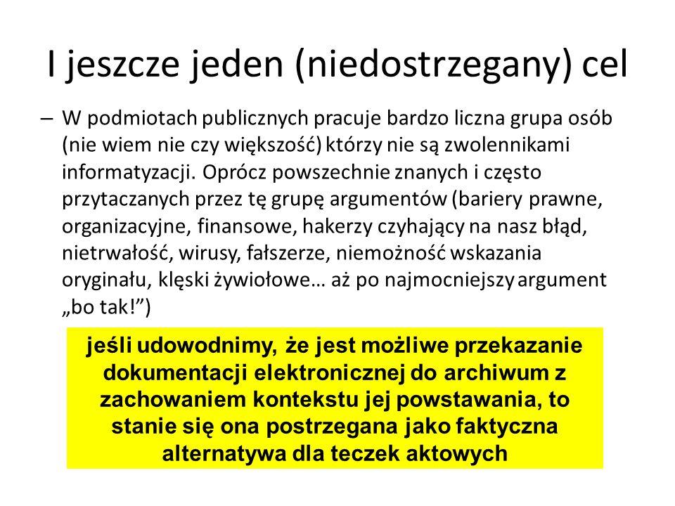 I jeszcze jeden (niedostrzegany) cel – W podmiotach publicznych pracuje bardzo liczna grupa osób (nie wiem nie czy większość) którzy nie są zwolennika