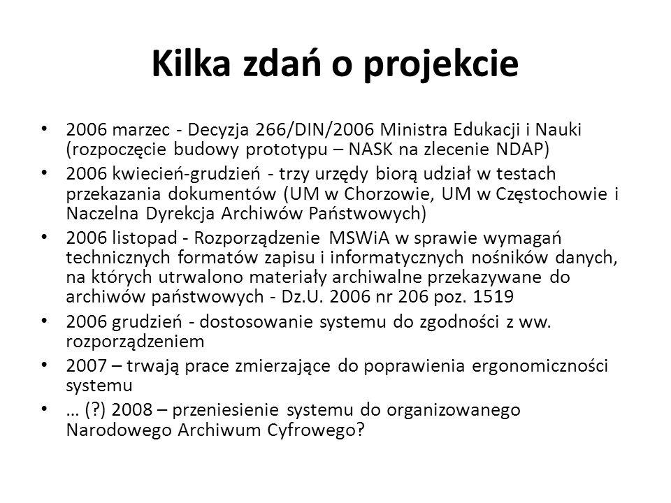 Kilka zdań o projekcie 2006 marzec - Decyzja 266/DIN/2006 Ministra Edukacji i Nauki (rozpoczęcie budowy prototypu – NASK na zlecenie NDAP) 2006 kwieci