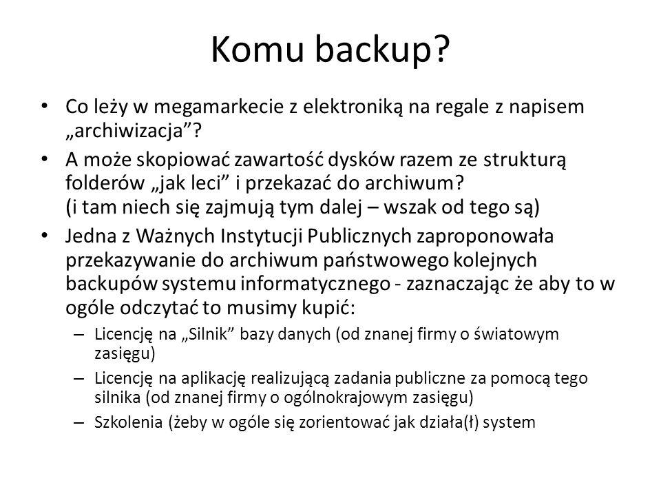 Komu backup? Co leży w megamarkecie z elektroniką na regale z napisem archiwizacja? A może skopiować zawartość dysków razem ze strukturą folderów jak