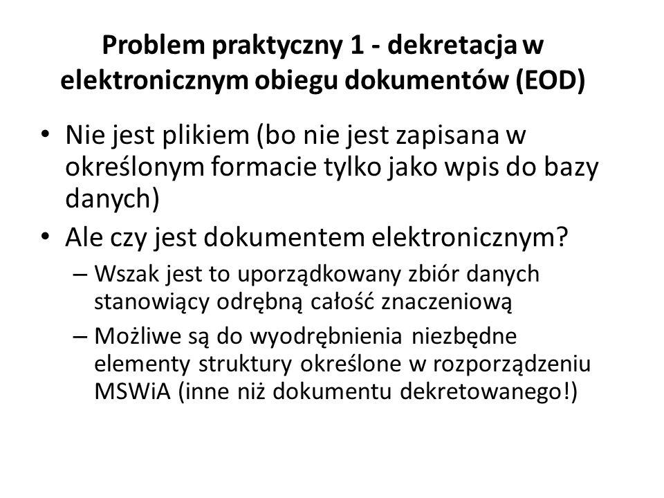 Problem praktyczny 1 - dekretacja w elektronicznym obiegu dokumentów (EOD) Nie jest plikiem (bo nie jest zapisana w określonym formacie tylko jako wpi