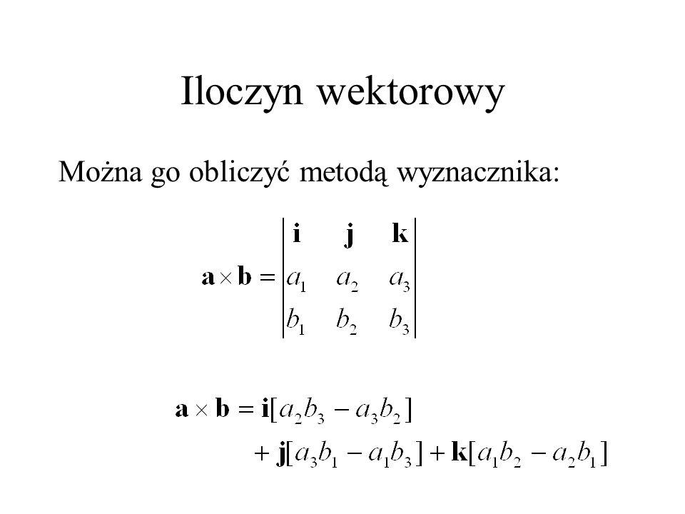 Można go obliczyć metodą wyznacznika: Iloczyn wektorowy