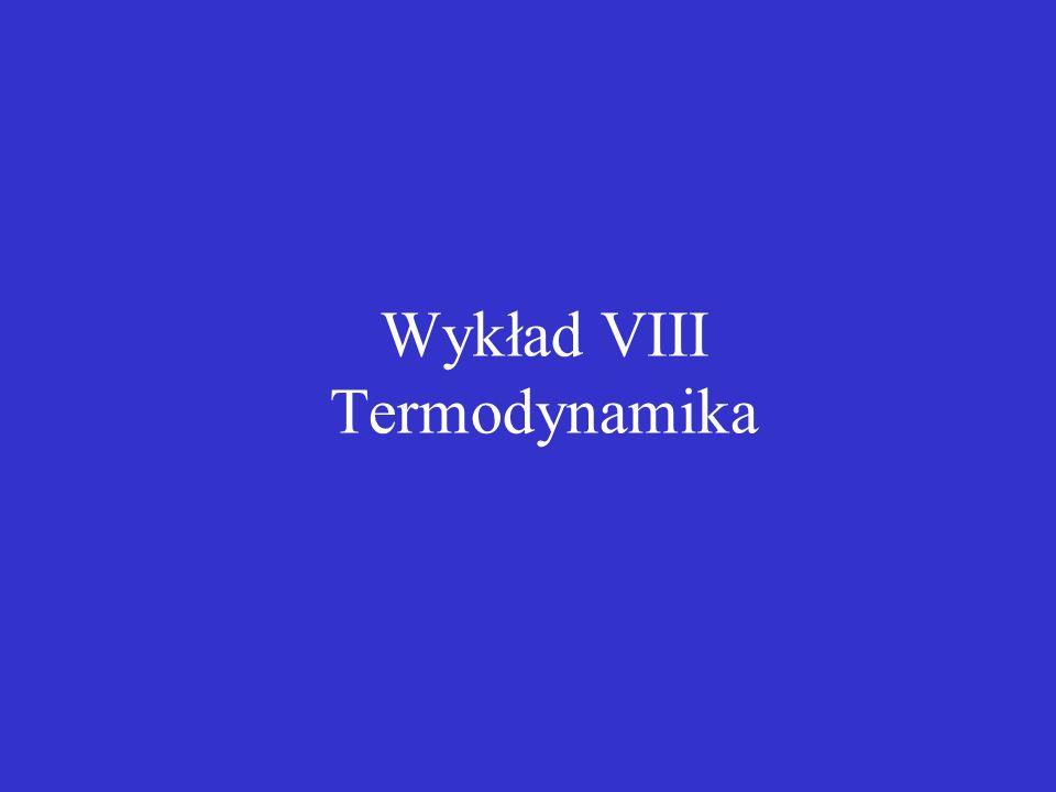 Wykład VIII Termodynamika