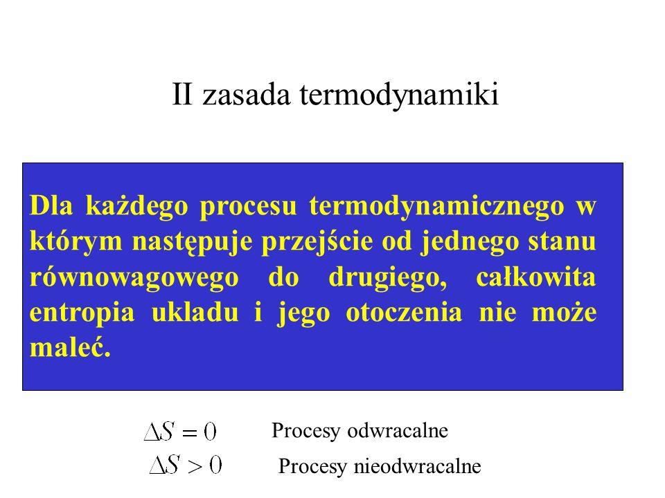 Definicja entropii Zmiana entropii między dwoma stanami równowagowymi jest określona przez ilość ciepła, Q, przekazywaną do układu podczas kwazistatyc