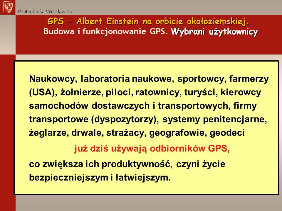 Naukowcy, laboratoria naukowe, sportowcy, farmerzy (USA), żołnierze, piloci, ratownicy, turyści, kierowcy samochodów dostawczych i transportowych, fir