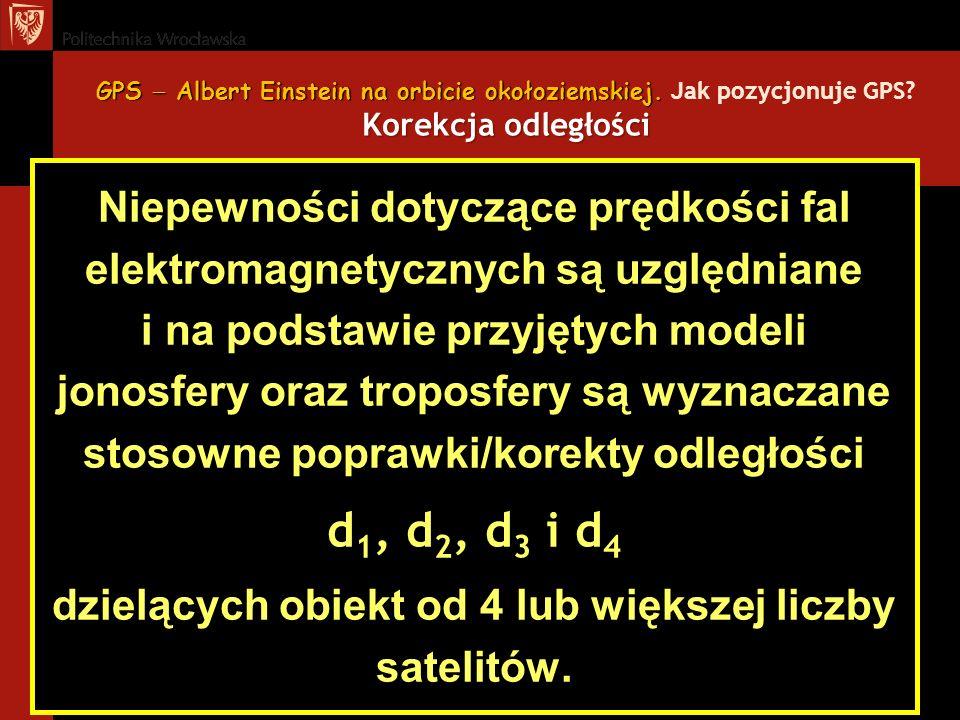GPS Albert Einstein na orbicie okołoziemskiej. Korekcja odległości GPS Albert Einstein na orbicie okołoziemskiej. Jak pozycjonuje GPS? Korekcja odległ