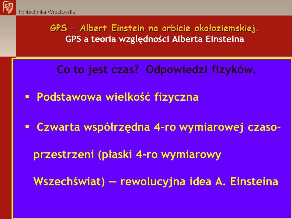 GPS Albert Einstein na orbicie okołoziemskiej. GPS Albert Einstein na orbicie okołoziemskiej. GPS a teoria względności Alberta Einsteina Co to jest cz
