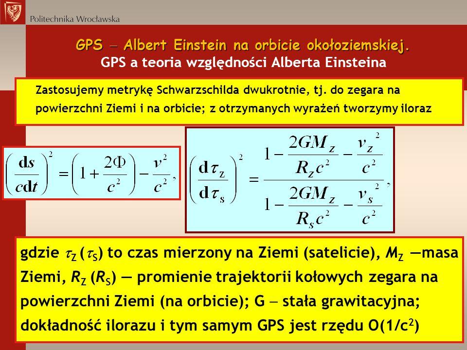 GPS Albert Einstein na orbicie okołoziemskiej. GPS Albert Einstein na orbicie okołoziemskiej. GPS a teoria względności Alberta Einsteina Zastosujemy m