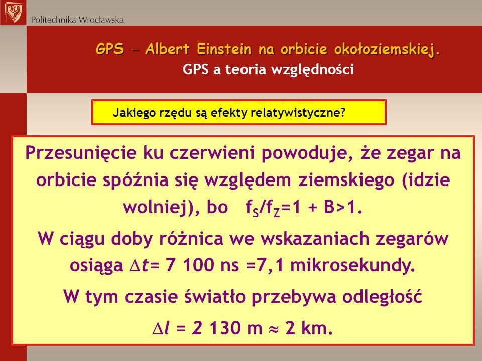 GPS Albert Einstein na orbicie okołoziemskiej. GPS Albert Einstein na orbicie okołoziemskiej. GPS a teoria względności Jakiego rzędu są efekty relatyw
