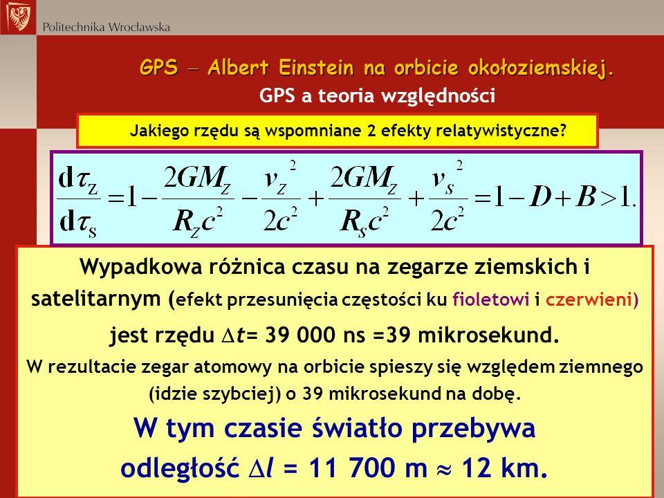 GPS Albert Einstein na orbicie okołoziemskiej. GPS Albert Einstein na orbicie okołoziemskiej. GPS a teoria względności Jakiego rzędu są wspomniane 2 e