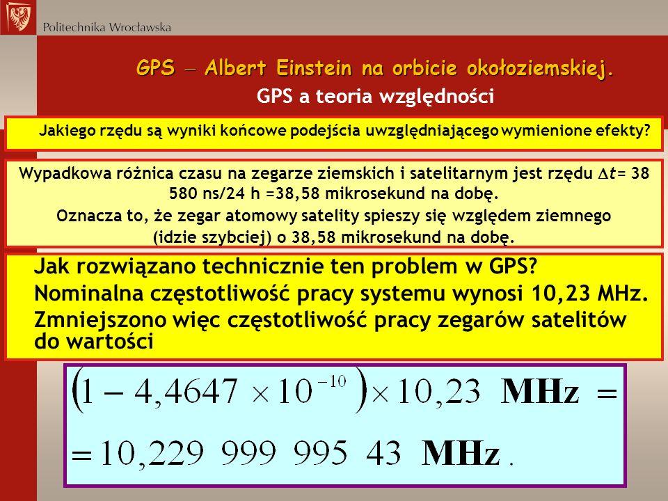 GPS Albert Einstein na orbicie okołoziemskiej. GPS Albert Einstein na orbicie okołoziemskiej. GPS a teoria względności Jakiego rzędu są wyniki końcowe