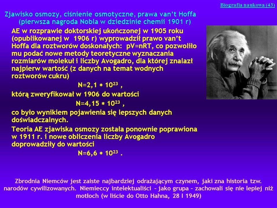 Zjawisko osmozy, ciśnienie osmotyczne, prawa vant Hoffa (pierwsza nagroda Nobla w dziedzinie chemii 1901 r) AE w rozprawie doktorskiej ukończonej w 19
