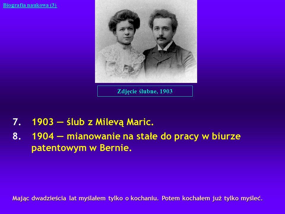 7.1903 ślub z Milevą Maric. 8.1904 mianowanie na stałe do pracy w biurze patentowym w Bernie. Biografia naukowa (3) Zdjęcie ślubne, 1903 Mając dwadzie
