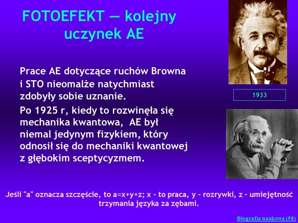 FOTOEFEKT kolejny uczynek AE Prace AE dotyczące ruchów Browna i STO nieomalże natychmiast zdobyły sobie uznanie. Po 1925 r, kiedy to rozwinęła się mec