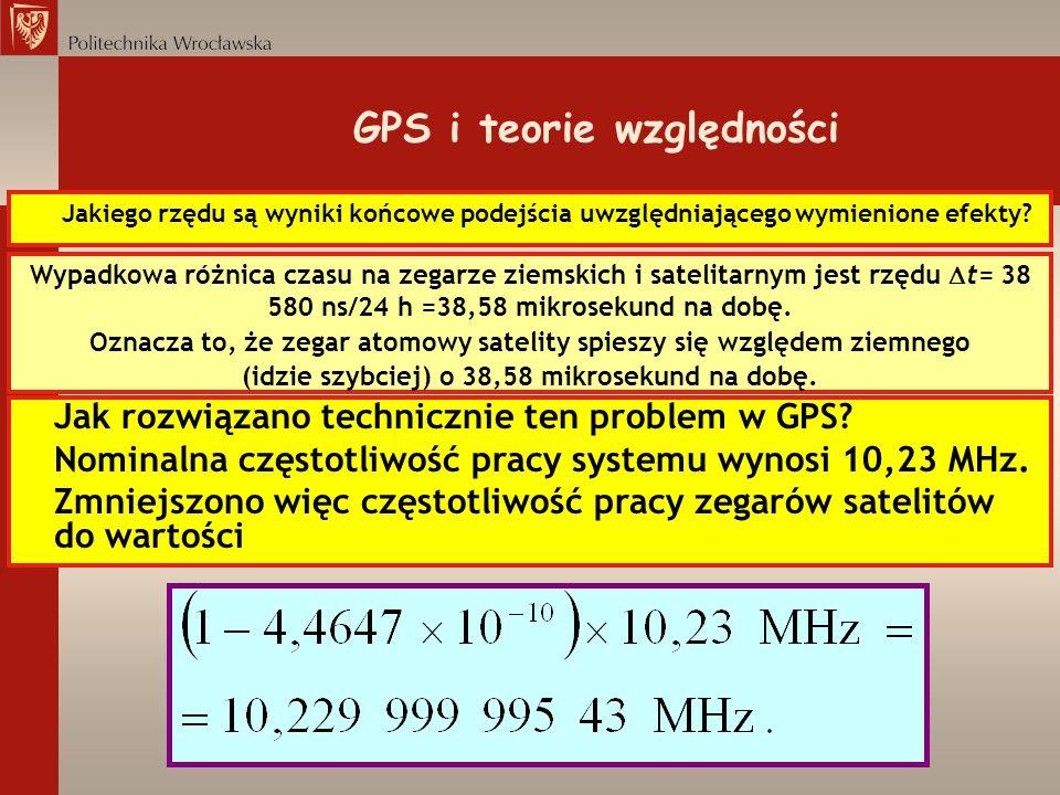 GPS i teorie względności Jakiego rzędu są wyniki końcowe podejścia uwzględniającego wymienione efekty? Wypadkowa różnica czasu na zegarze ziemskich i