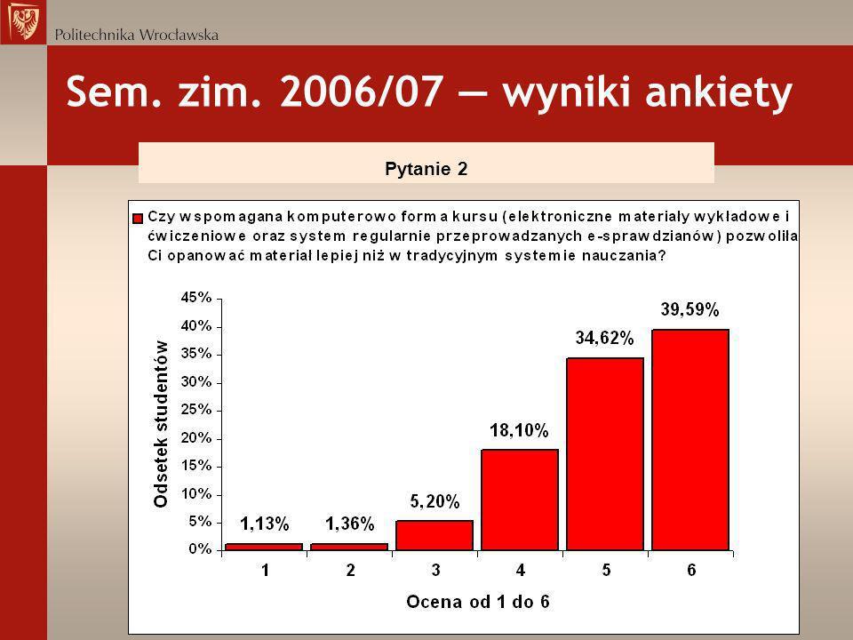 Sem. zim. 2006/07 wyniki ankiety Pytanie 2