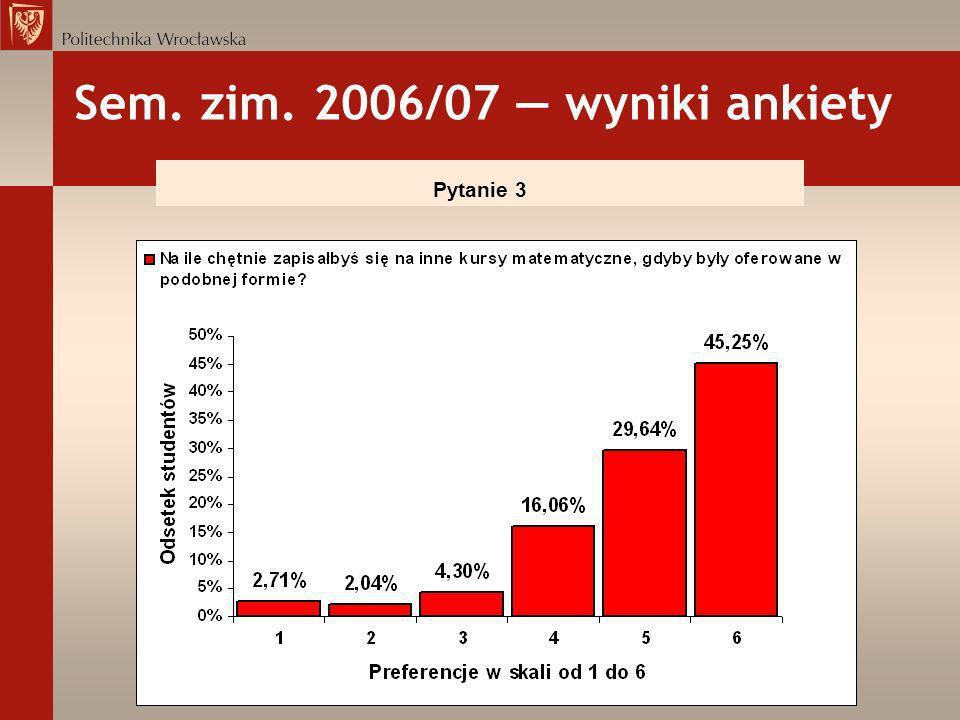 Sem. zim. 2006/07 wyniki ankiety Pytanie 3