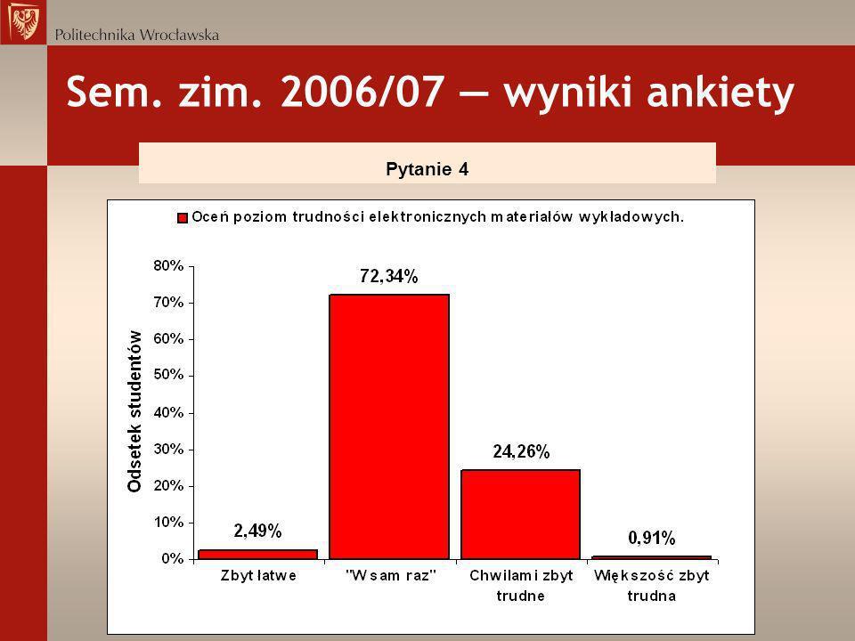 Sem. zim. 2006/07 wyniki ankiety Pytanie 4