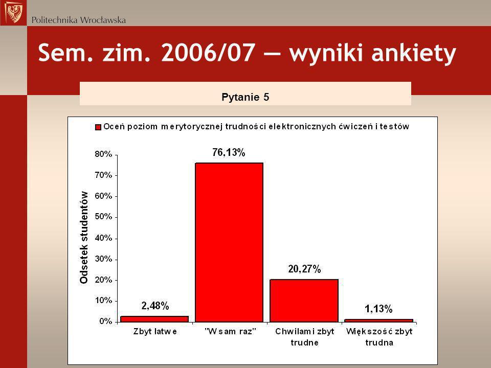 Sem. zim. 2006/07 wyniki ankiety Pytanie 5