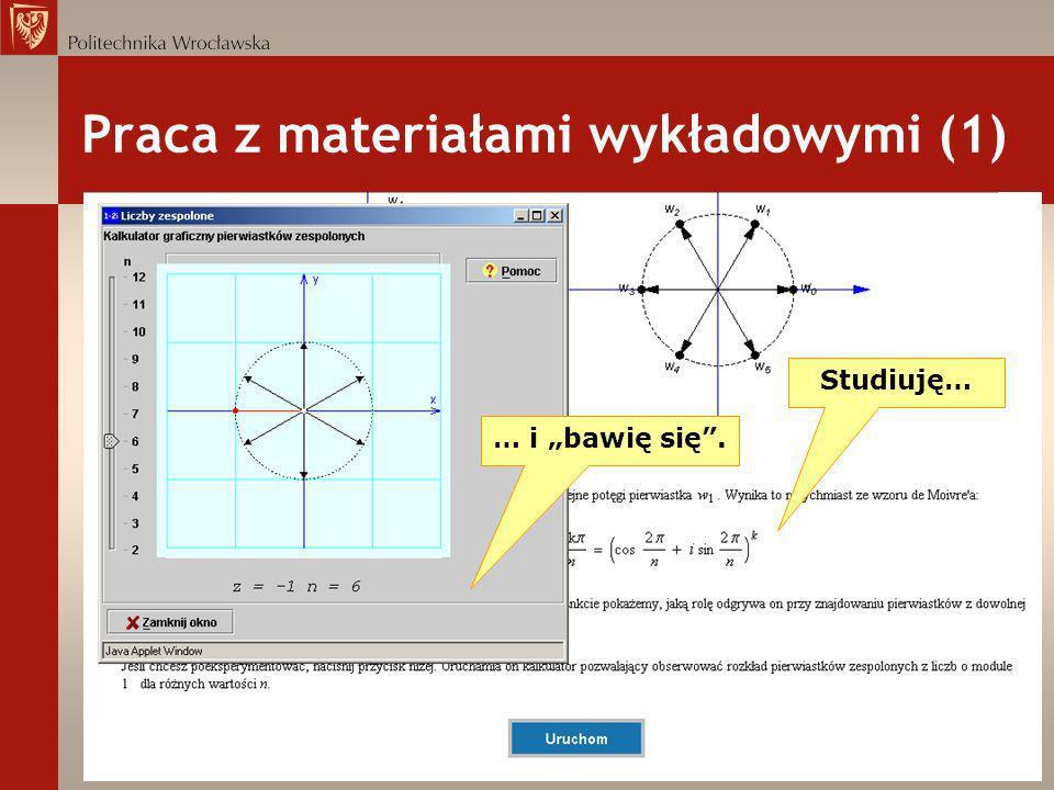 Praca z materiałami wykładowymi (1) Studiuję… … i bawię się.
