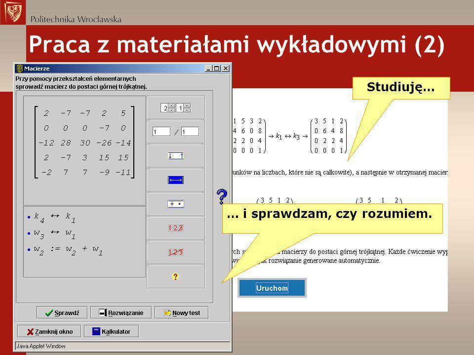 Praca z materiałami wykładowymi (2) Studiuję… … i sprawdzam, czy rozumiem.