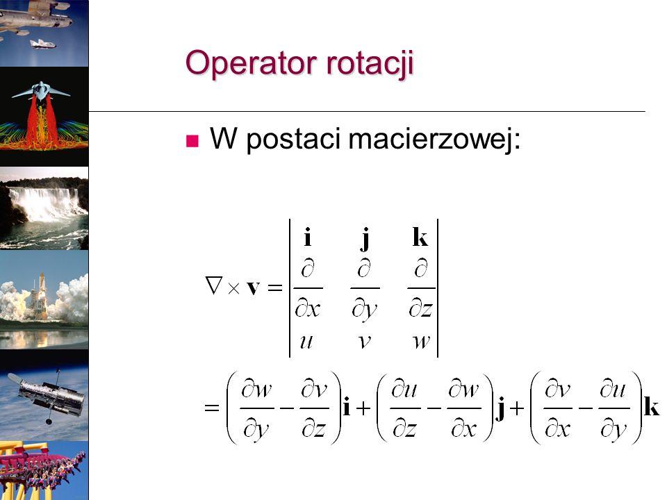Operator rotacji W postaci macierzowej: