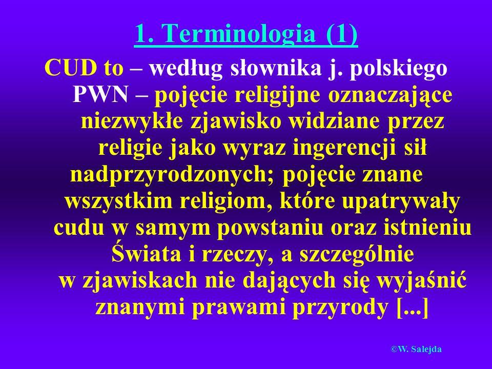 1. Terminologia (1) CUD to – według słownika j. polskiego PWN – pojęcie religijne oznaczające niezwykłe zjawisko widziane przez religie jako wyraz ing