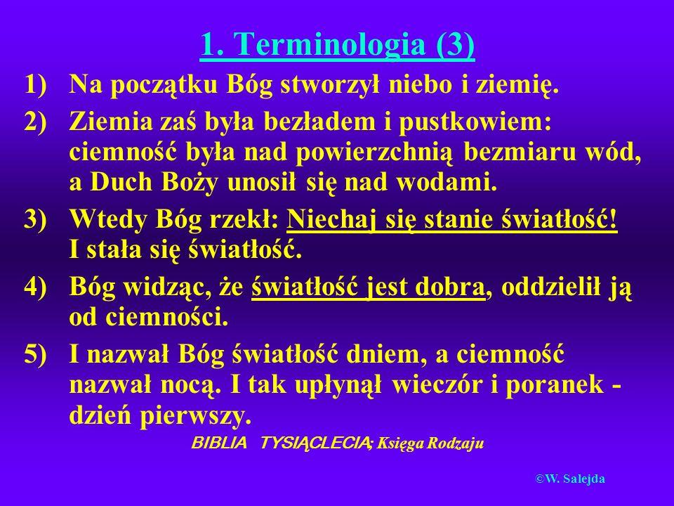 1.Terminologia (3) 1)Na początku Bóg stworzył niebo i ziemię.
