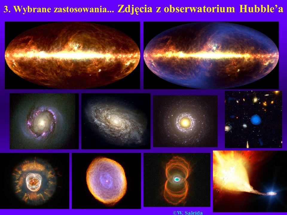 3. Wybrane zastosowania... Zdjęcia z obserwatorium Hubblea ©W. Salejda